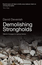 Demolishing Strongholds: Effective Strategies for Spiritual Warfare - eBook