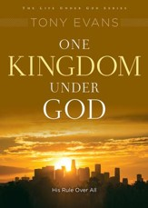 One Kingdom Under God: Embracing God's Rule, Authority and Power / New edition - eBook