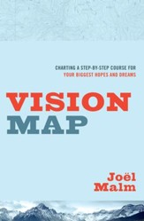 Vision Map: Charting a Step-by-Step Course for Your Biggest Hopes and Dreams / New edition - eBook
