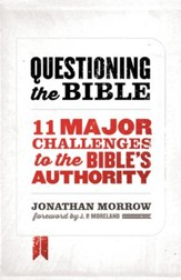 Questioning the Bible: 11 Major Challenges to the Bible's Authority / New edition - eBook