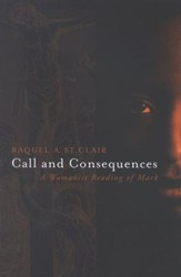 Call and Consequences: A Womanist Reading of Mark