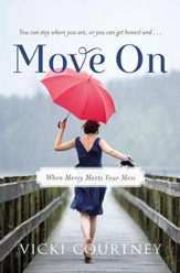 Move On: When Mercy Meets Your Mess - eBook