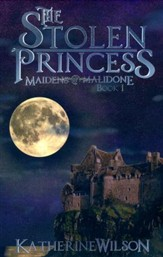Maidens of Malidone Book 1: The Stolen Princess