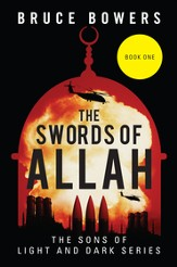 The Swords of Allah: Book One - The Sons of Light and Dark Series - eBook