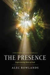 The Presence: What Happens When God Comes Near - eBook