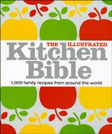 The Illustrated Kitchen Bible: 1,000 family recipes, 3,000 color photographs, 90-minute DVD