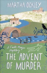 The Advent of Murder, Faith Morgan Mystery Series #2