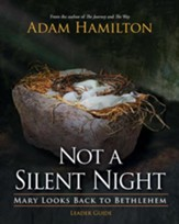 Not a Silent Night Leader Guide: Mary Looks Back to Bethlehem - eBook