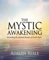 The Mystic Awakening: Revealing the Ancient Secrets of God's Seers - eBook