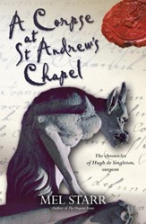 Corpse at St. Andrew's Chapel, Chronicles of Hugh De Singleton Series #2