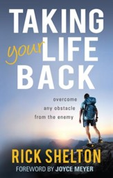 Taking Your Life Back: Overcome Any Obstacle From the Enemy - eBook