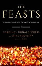 The Feasts: How the Church Year Forms Us as Catholics - eBook