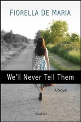 We'll Never Tell Them - A Novel