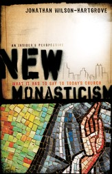 New Monasticism: What It Has to Say to Today's Church - eBook