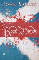 Blood Divide: A Novel of Flodden Field
