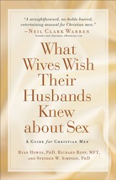 What Wives Wish their Husbands Knew about Sex: A Guide for Christian Men - eBook