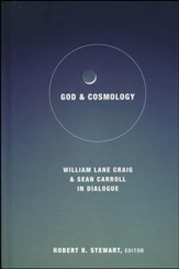 God and Cosmology: William Lane Craig and Sean Carroll in Dialogue