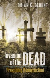 Invasion of the Dead: Preaching Resurrection - eBook