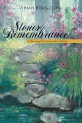 Stones of Remembrance: A Personal Journey toward Faith - eBook