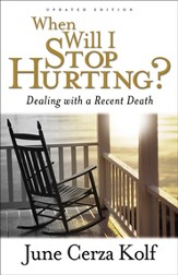 When Will I Stop Hurting?: Dealing with a Recent Death - eBook