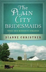 The Plain City Bridesmaids: Three Ohio Mennonite Romances - eBook