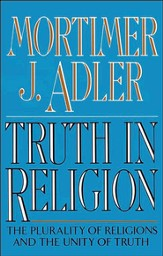 Truth in Religion: The Plurality of Religions and the Unity of Truth, an Essay in the Philosophy of Religion