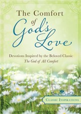 The Comfort of God's Love: Devotions Inspired by the Beloved Classic The God of All Comfort - eBook