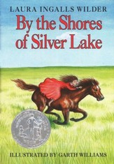 By the Shores of Silver Lake, Little House on the Prairie Series  #5 (Hardcover)