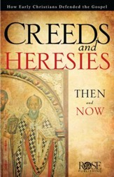Creed & Heresies: How Early Christians Explained the Gospel - eBook
