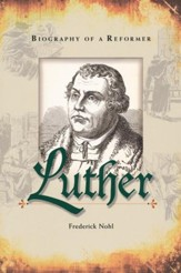 Luther Biography of a Reformer