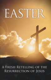 The Easter Story - A Fresh Retelling