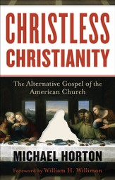 Christless Christianity: The Alternative Gospel of the American Church - eBook