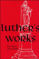 Luther's Works [LW] Volume 19: Lectures on the Minor Prophets II