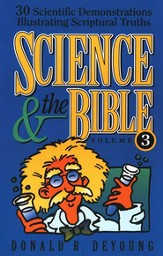 Science & the Bible Volume 3