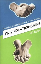 Friendlationships: From Like, to Like Like, to Love in Your Twenties