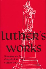 Luther's Works, Volume 23: Sermons on the Gospel of St. John Chapters 6-8