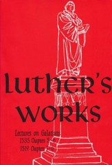 Luther's Works, Vol. 27: Lectures on Galatians, Chapters 5-6 [LW]