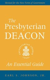 The Presbyterian Deacon: An Essential Guide - eBook