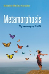 Metamorphosis: My Journey of Faith - eBook