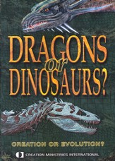 Dragons or Dinosaurs?  Creation or Evolution