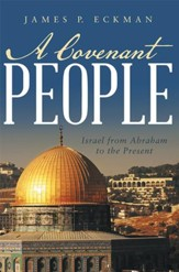 A Covenant People: Israel from Abraham to the Present - eBook