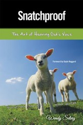 Snatchproof: The Art of Hearing Gods Voice - eBook