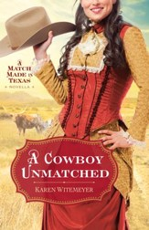 Cowboy Unmatched, A (Ebook Shorts) (The Archer Brothers Book #3): A Match Made in Texas Novella 1 - eBook
