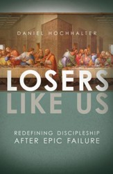 Losers Like Us: Redefining Discipleship after Epic Failure / Digital original - eBook