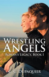 Wrestling Angels: Ronans Legacy, Book I - eBook
