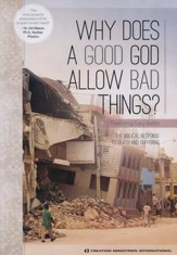 Why Does A Good God Allow Bad Things? DVD