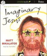 Imaginary Jesus: A Not-Quite-True Story - unabridged audiobook on CD