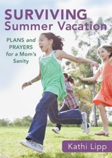 Surviving Summer Vacation (Ebook Shorts): Plans and Prayers for a Mom's Sanity - eBook