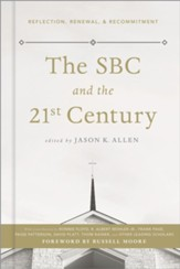 The SBC & the 21st Century: Reflections, Renewal, & Recommitment