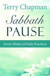 Sabbath Pause: Seven Weeks of Daily Meditations